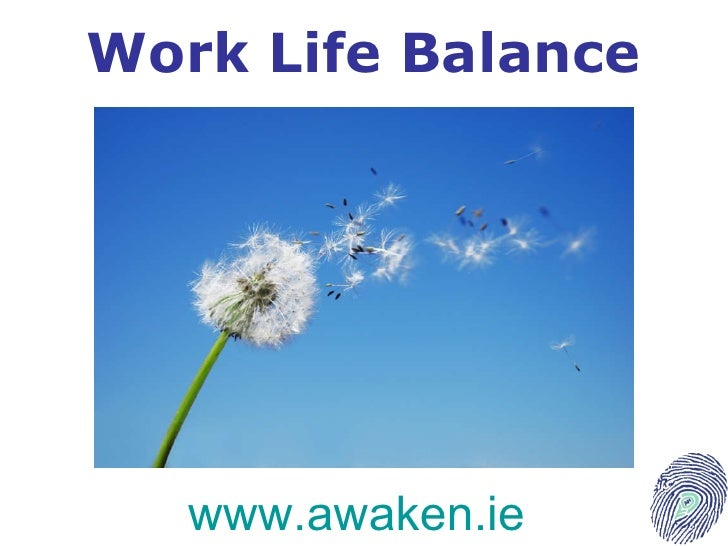 Work Life Balance www.awaken.ie