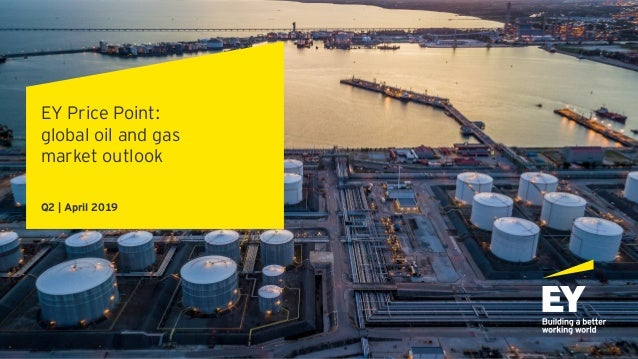 EY Price Point: global oil and gas market outlook Q2 | April 2019