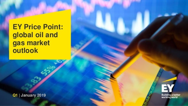 EY Price Point: global oil and gas market outlook Q1 | January 2019