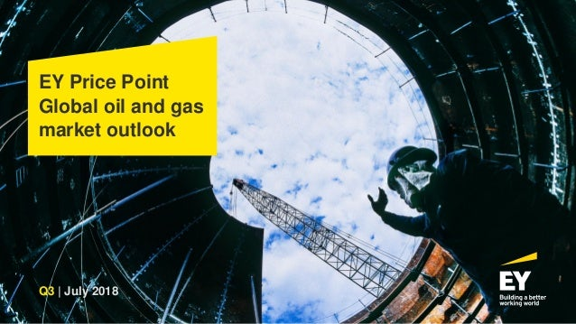 EY Price Point Global oil and gas market outlook Q3 | July 2018