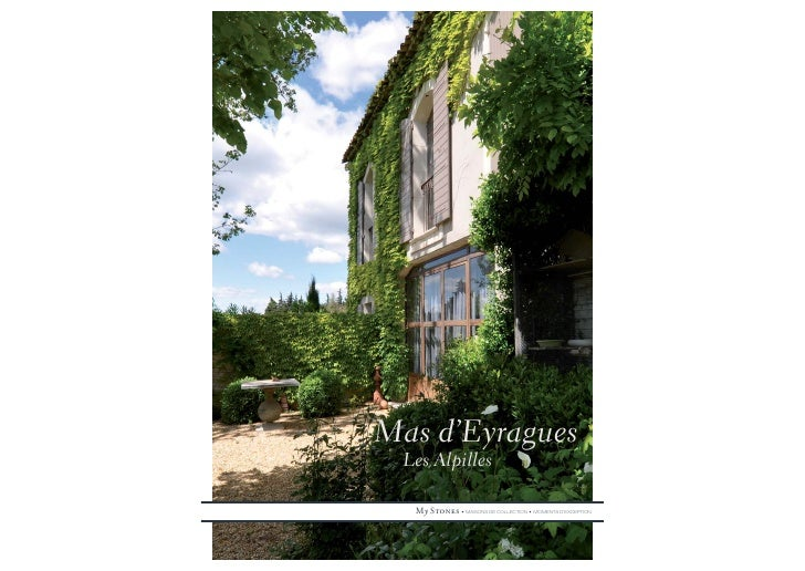 Mas d'Eyragues  Les Alpilles    My Stones • MAISONS DE COLLECTION • MOMENTS D'EXCEPTION
