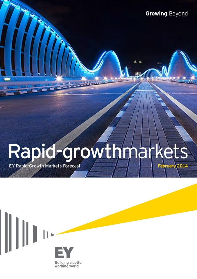Growing Beyond  Rapid-growthmarkets EY Rapid-Growth Markets Forecast  February 2014