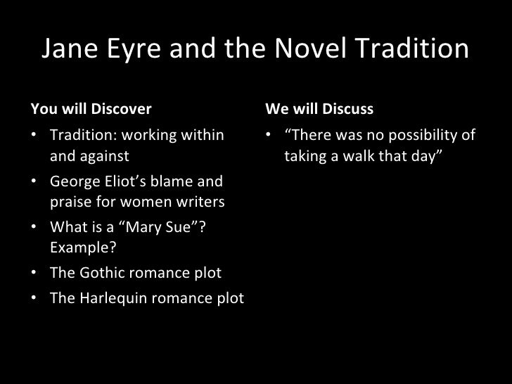 Jane Eyre and the Novel Tradition <ul><li>You will Discover </li></ul><ul><li>Tradition: working within and against </li><...