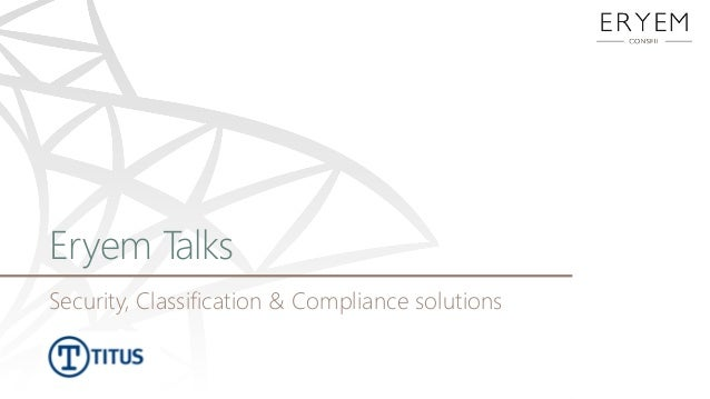 Eryem TalksSecurity, Classification & Compliance solutions