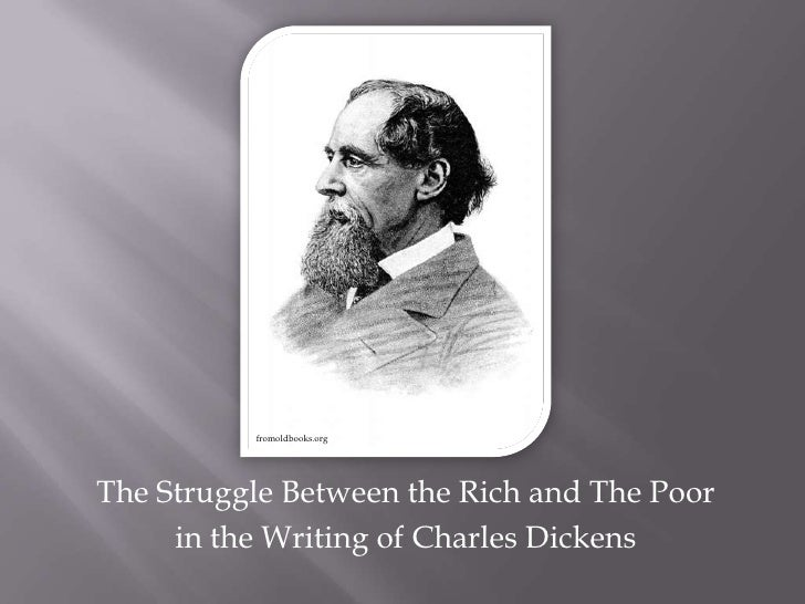 fromoldbooks.org<br />The Struggle Between the Rich and The Poor <br />in the Writing of Charles Dickens<br />
