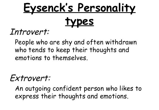explain eysenck s approach to understanding personality Eysenck's theory of personality and sexuality 241 important contributions in eysenck's (1976) book included his development of a scale to measure sexual attitudes, his analysis of genetic contributions to differences.