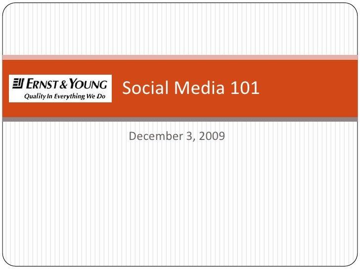 December 3, 2009<br />     Social Media 101<br />