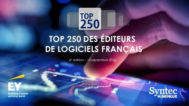 TOP 250 DES ÉDITEURS DE LOGICIELS FRANÇAIS 6e édition – 13 septembre 2016