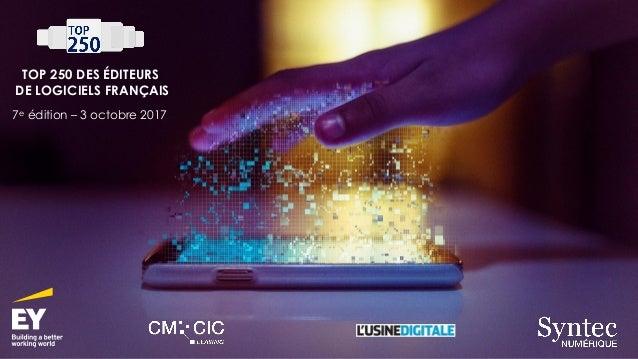 TOP 250 DES ÉDITEURS DE LOGICIELS FRANÇAIS 7e édition – 3 octobre 2017