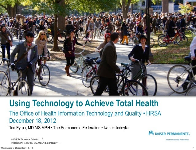 Using Technology to Achieve Total Health      The Office of Health Information Technology and Quality • HRSA      December...