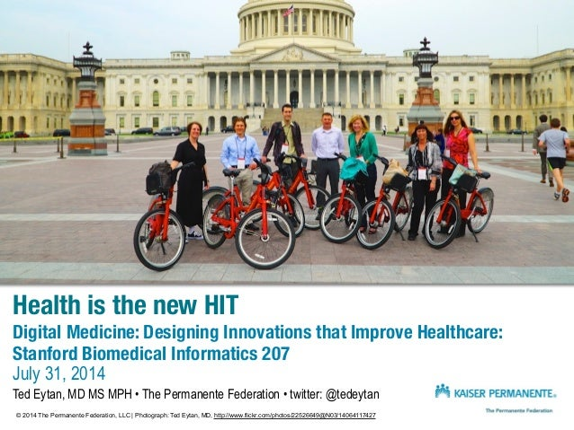 Health is the new HIT Digital Medicine: Designing Innovations that Improve Healthcare: Stanford Biomedical Informatics 20...