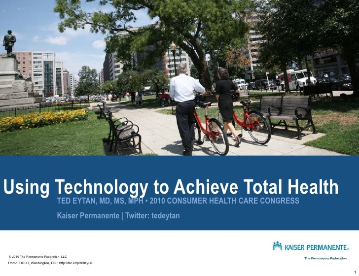Using Technology• 2010 CONSUMER HEALTH CARE CONGRESS       TED EYTAN, MD, MS, MPH                              to Achieve ...
