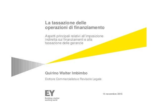La tassazione delle operazioni di finanziamento Aspetti principali relativi all'imposizione indiretta sui finanziamenti e ...