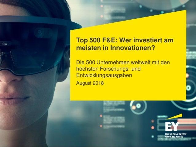 Top 500 F&E: Wer investiert am meisten in Innovationen? Die 500 Unternehmen weltweit mit den höchsten Forschungs- und Entw...