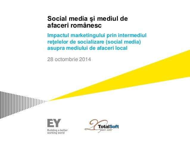 Social media şi mediul de  afaceri românesc  Impactul marketingului prin intermediul  reţelelor de socializare (social med...