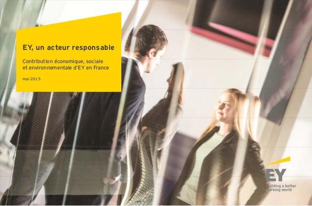 EY, un acteur responsable Contribution économique, sociale et environnementale d'EY en France mai 2015