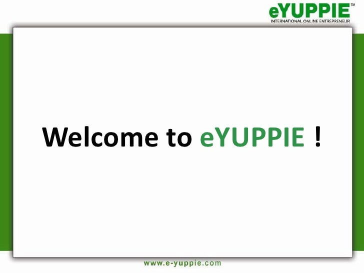 Welcome to eYUPPIE !