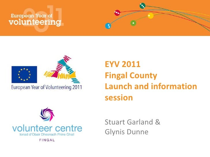 EYV 2011Fingal CountyLaunch and information sessionStuart Garland & Glynis Dunne<br />