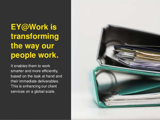 How We Work is Changing. Our Workspace Needs To Evolve Too. Check out EY@Work in our new Detroit office Slide 3