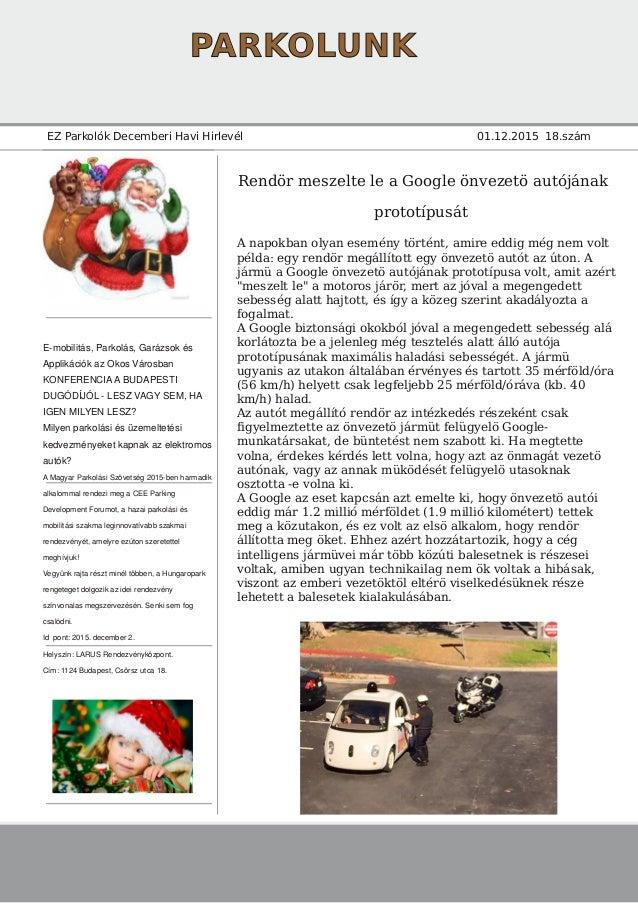PARKOLUNK EZ Parkolók Decemberi Havi Hirlevél 01.12.2015 18.szám Rendör meszelte le a Google önvezetö autójának prototípus...