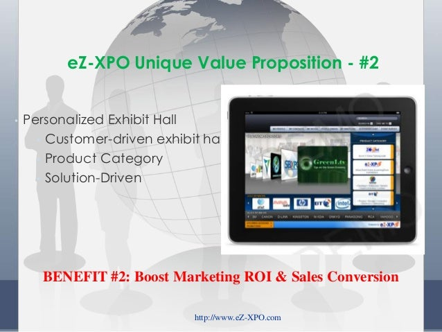 • Personalized Exhibit Hall • Customer-driven exhibit hall • Product Category • Solution-Driven http://www.eZ-XPO.com eZ-X...