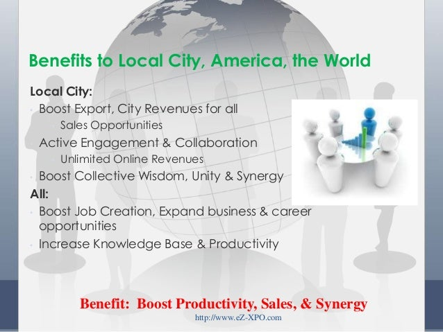 Local City: • Boost Export, City Revenues for all • Sales Opportunities • Active Engagement & Collaboration • Unlimited On...