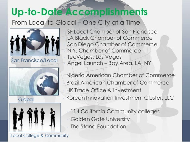 • SF Local Chamber of San Francisco • LA Black Chamber of Commerce • San Diego Chamber of Commerce • N.Y. Chamber of Comme...