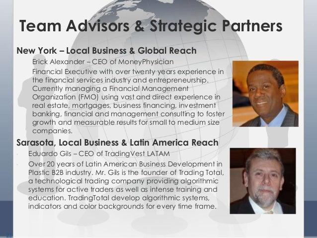 22 Team Advisors & Strategic Partners New York – Local Business & Global Reach Erick Alexander – CEO of MoneyPhysician Fin...