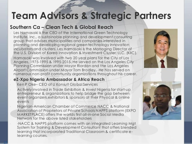 23 Team Advisors & Strategic Partners Southern Ca – Clean Tech & Global Reach • Les Hamasaki is the CEO of the Internation...