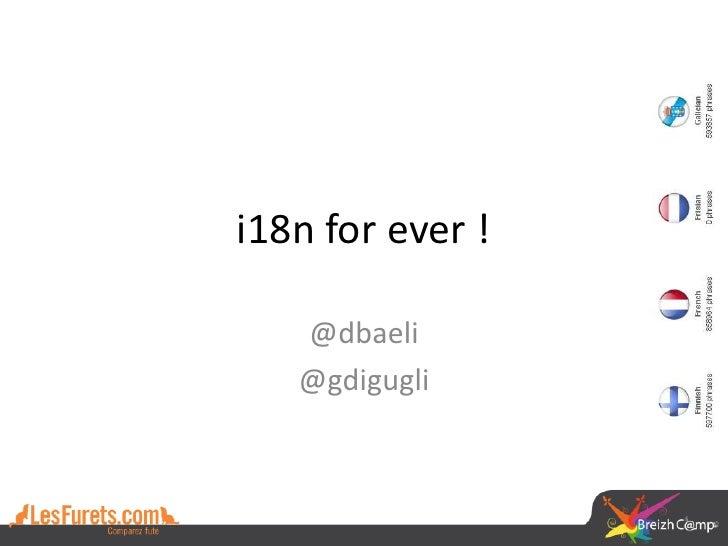 i18n for ever !   @dbaeli   @gdigugli