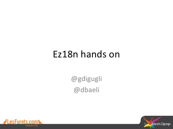 Ez18n hands on   @gdigugli   @dbaeli