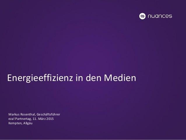 Markus Rosenthal, Geschäftsführer eza! Partnertag, 11. März 2015 Kempten, Allgäu Energieeffizienz in den Medien