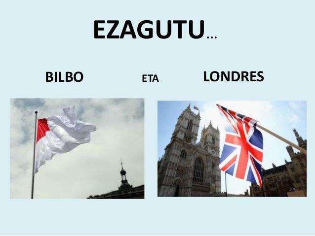EZAGUTU… BILBO ETA LONDRES