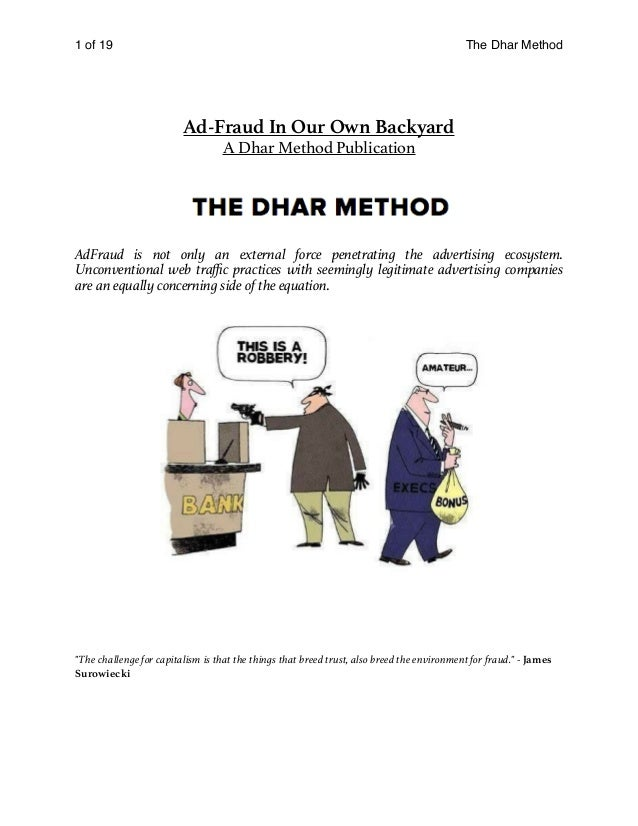 of1 19 The Dhar Method Ad-Fraud In Our Own Backyard A Dhar Method Publication AdFraud is not only an external force penetr...