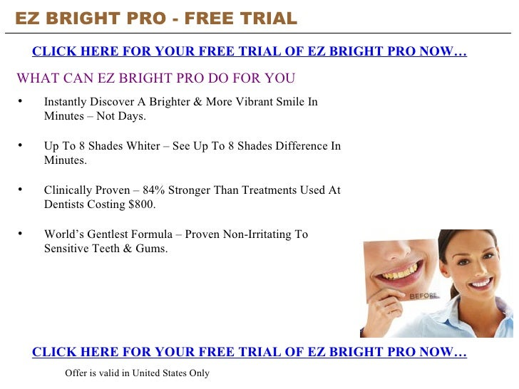 EZ BRIGHT PRO - FREE TRIAL   CLICK HERE FOR YOUR FREE TRIAL OF EZ BRIGHT PRO NOW… CLICK HERE FOR YOUR FREE TRIAL OF EZ BRI...