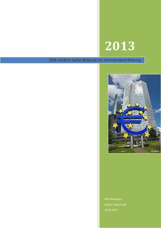 2013EZB verdient halbe Milliarde mit Griechenland-Rettung                               Weinfunatiker                     ...