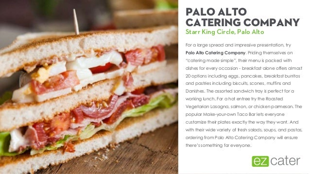 Finding Food in Silicon Valley: The Best in Palo Alto Catering