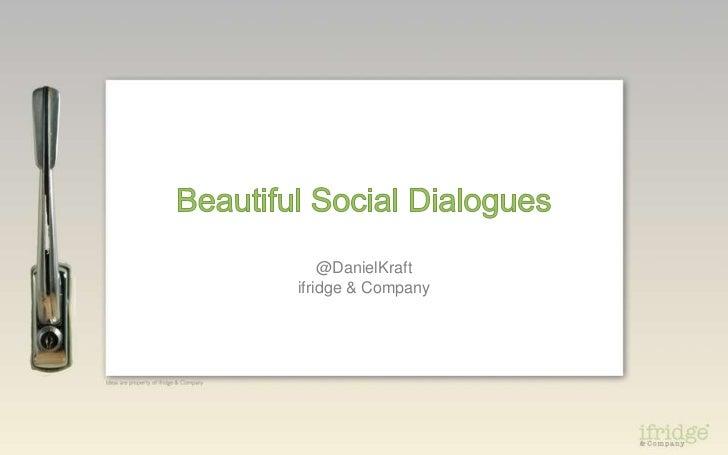 Beautiful Social Dialogues@DanielKraftifridge & Company<br />