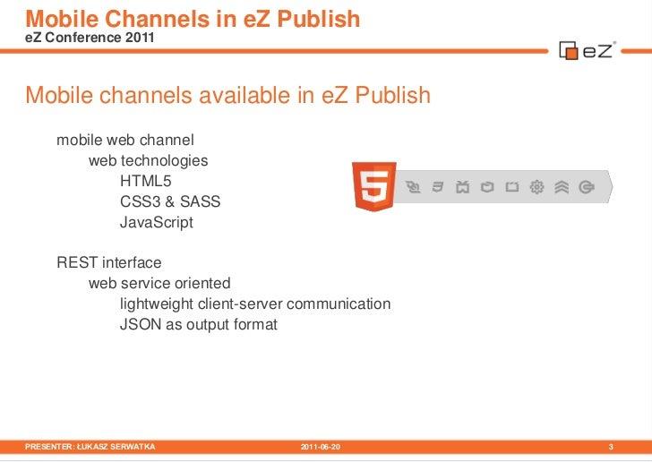 Mobile Channels in eZ Publish Slide 3