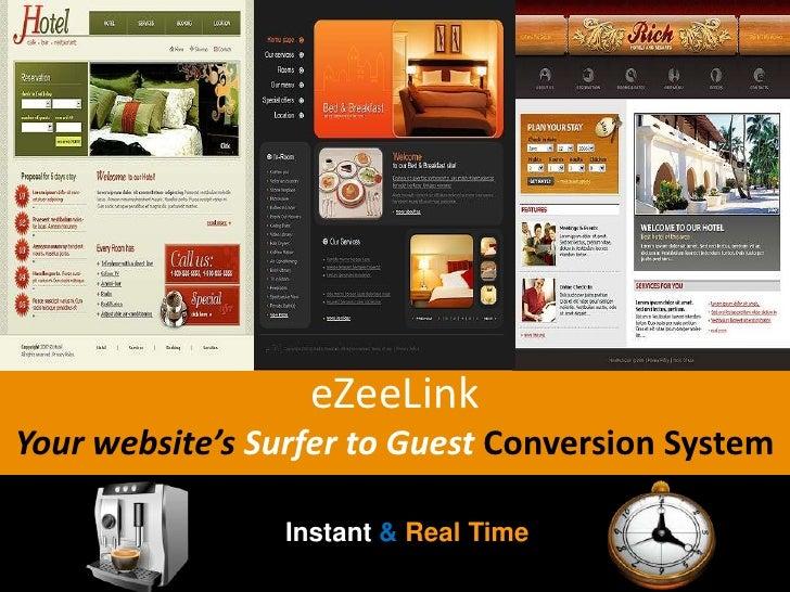 eZeeLink<br />Your website's Surfer to Guest Conversion System<br />Instant&Real Time<br />