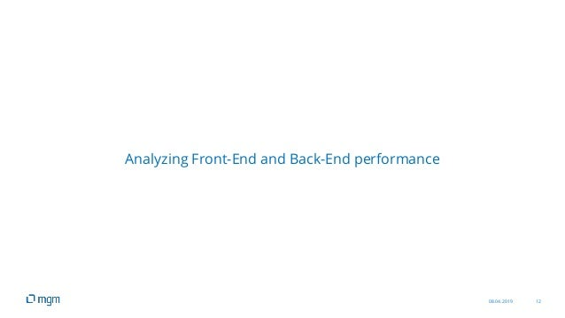 08.04.2019 12 Analyzing Front-End and Back-End performance
