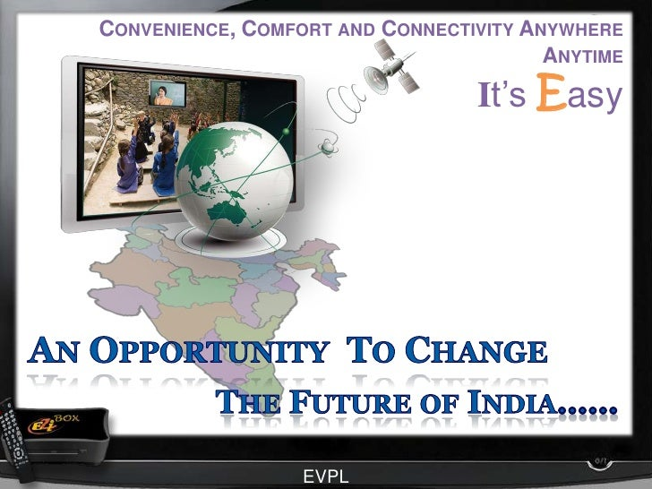 Convenience, Comfort and Connectivity Anywhere Anytime<br />It'sEasy<br />An Opportunity  To Change<br />The Future of Ind...
