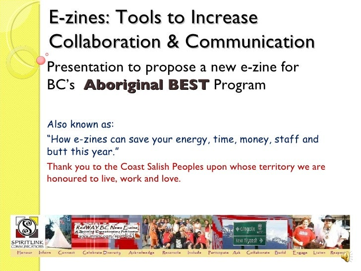 E-zines: Tools to Increase Collaboration & Communication  Presentation to propose a new e-zine for BC's  Aboriginal BEST  ...
