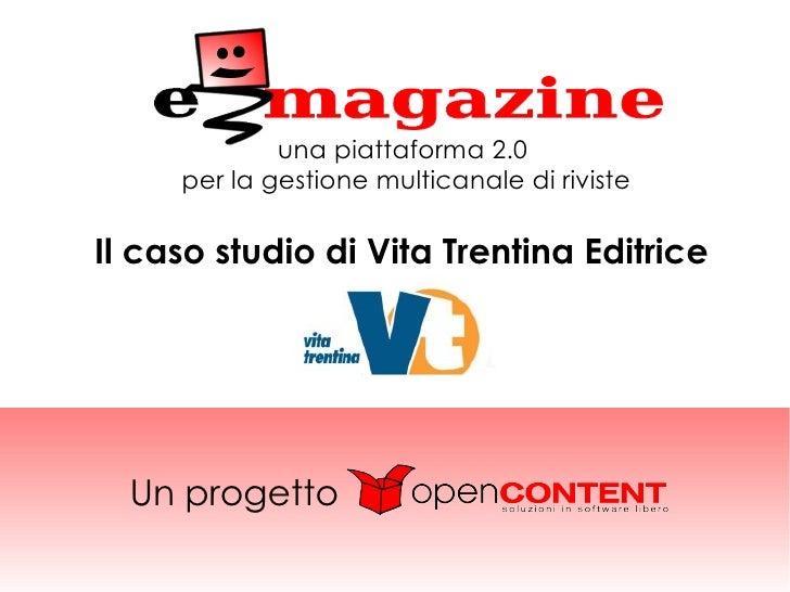 una piattaforma 2.0      per la gestione multicanale di riviste  Il caso studio di Vita Trentina Editrice       Un progetto