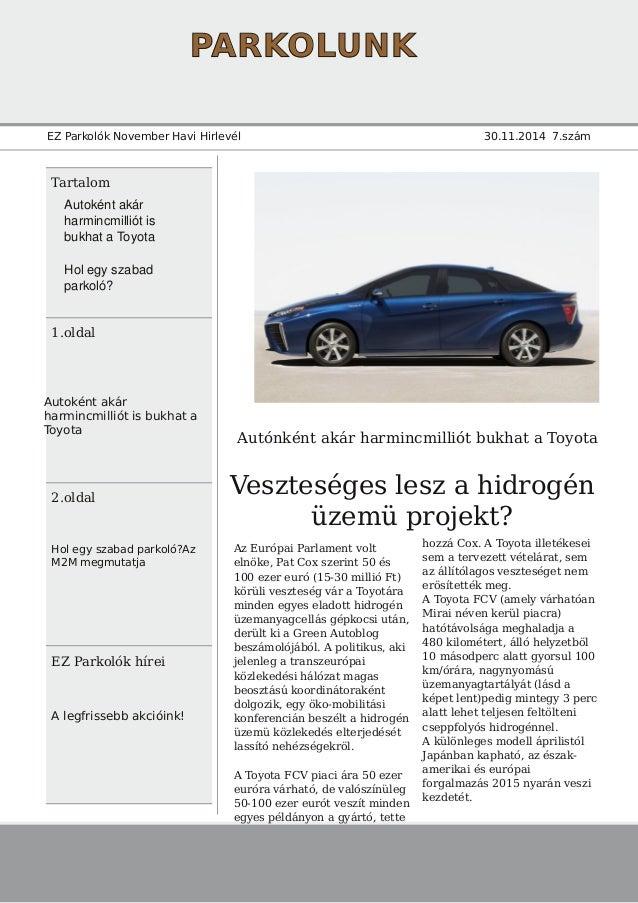 PARKOLUNK  EZ Parkolók November Havi Hirlevél 30.11.2014 7.szám  Tartalom  1.oldal  Autoként akár  harmincmilliót is bukha...