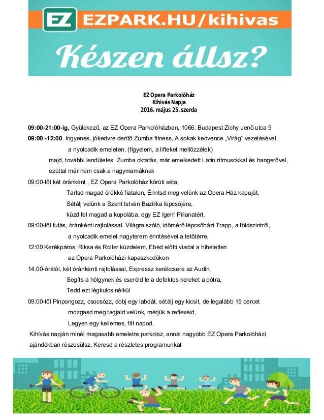 EZ Opera Parkolóház Kihívás Napja 2016. május 25. szerda 09:00-21:00-ig, Gyülekező, az EZ Opera Parkolóházban, 1066. Budap...