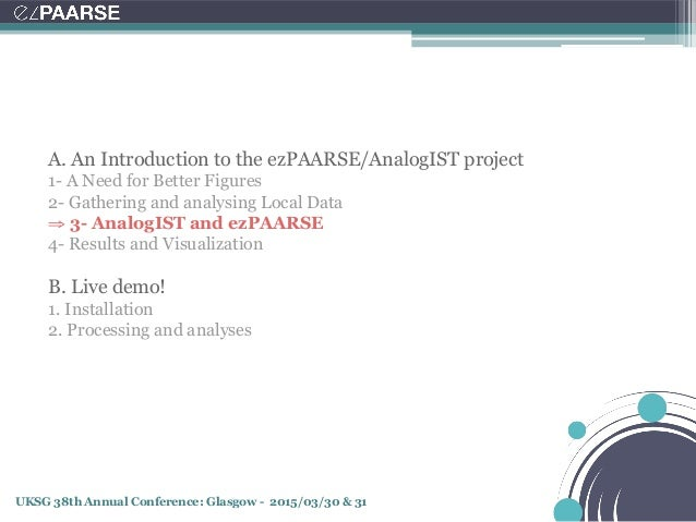 UKSG 38th Annual Conference: Glasgow - 2015/03/30 & 31 A. An Introduction to the ezPAARSE/AnalogIST project 1- A Need for ...