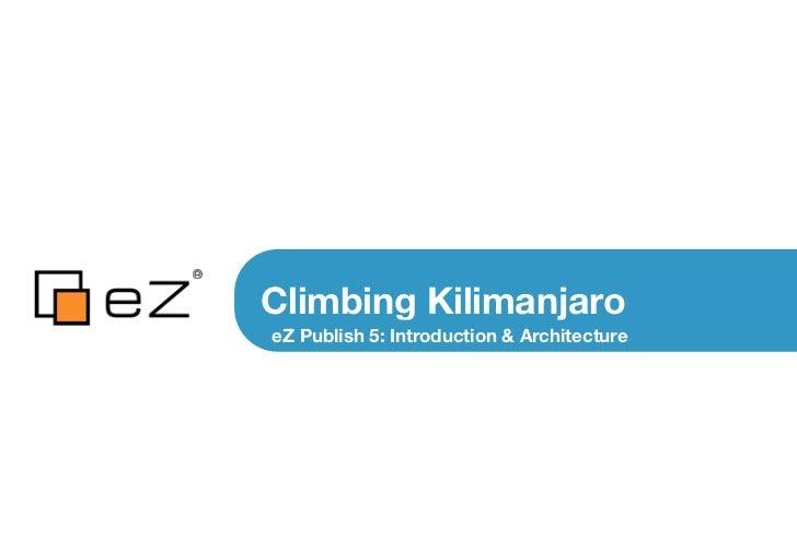 Climbing KilimanjaroeZ Publish 5: Introduction & Architecture
