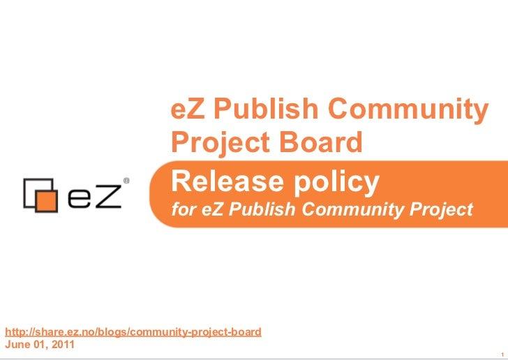 eZ Publish Community                              Project Board                              Release policy               ...