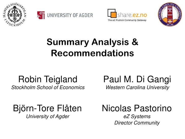 Summary Analysis & Recommendations<br />Robin Teigland<br />Stockholm School of Economics<br />Paul M. Di Gangi<br />Weste...